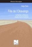 Serge Rubio - Fille de l'Okavango - De Namibie au Botswana, peuples herero et bushman.