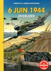 Serge Saint-Michel et  Mister Kit - 6 juin 1944 Overlord.