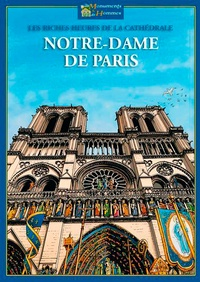 Serge Saint-Michel et Claude Lacroix - Les riches heures de la cathédrale Notre-Dame de Paris.