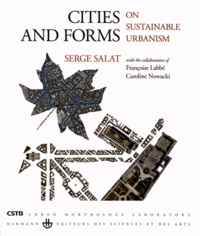 Serge Salat - Cities and Forms - On Sustainable Urbanism.