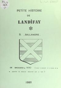 Serge Sallandre - Petite histoire de Landifay.