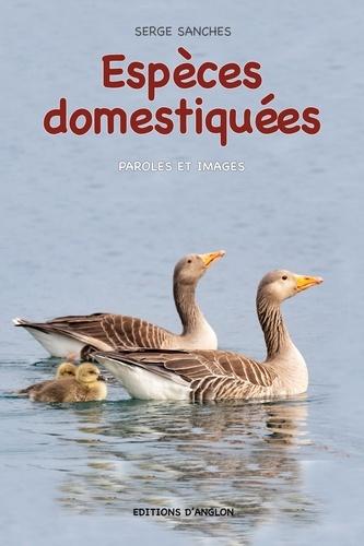 Serge Sanchès - Especes domestiquees - Paroles et Images.