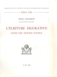 Serge Sauneron - ESNA Tome 8 - L'écriture figurative dans les textes ESNA.