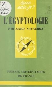 Serge Sauneron et Paul Angoulvent - L'égyptologie.