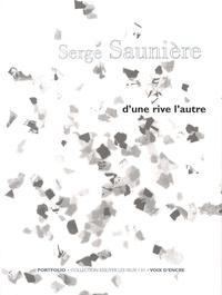 Serge Saunière - D'une rive l'autre.