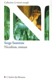 Serge Sautreau - Nicoléon, roman.