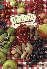 Serge Schall - Cueillettes gourmandes.