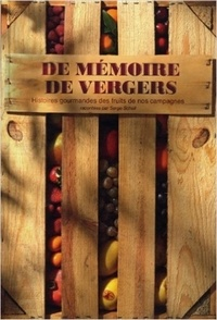 De mémoire de vergers - Histoires gourmandes des fruits de nos campagnes.pdf