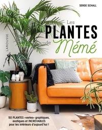 Les plantes de Mémé - Serge Schall |