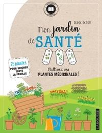 Serge Schall - Mon jardin de santé.