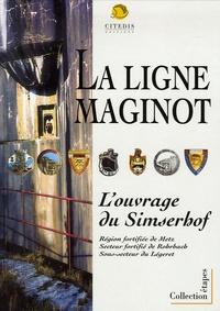 Serge Schwartz et François Klein - Simserhof - Ouvrage d'artillerie de la ligne Maginot.