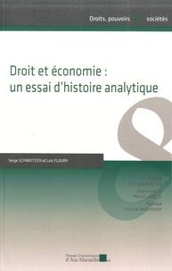 Serge Schweitzer et Loïc Floury - Droit et économie : un essai d'histoire analytique.