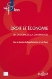 Serge Schweitzer et Loïc Floury - Droit et économie - Des divergences aux convergences.