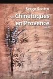 Serge Scotto - Des Chinetoques en Provence.