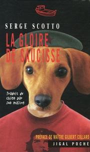 Serge Scotto - La gloire de Saucisse.