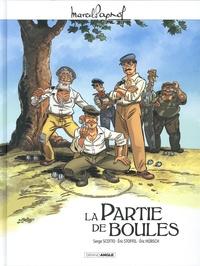 Serge Scotto et Eric Stoffel - La Partie de boules - Avec un Cahier de vacances : Lecture et compréhension avec Marcel Pagnol.
