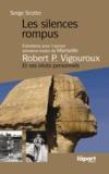Serge Scotto - Les silences rompus - Entretiens avec l'ancien sénateur-maire de Marseille, Robert Vigouroux et ses récits personnels.