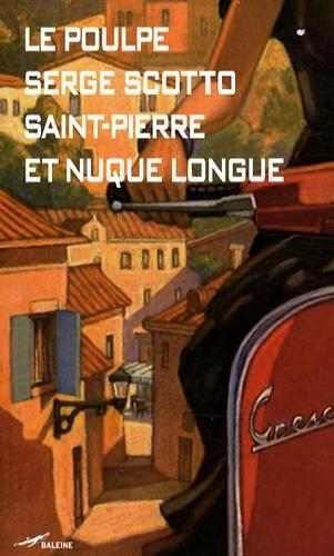 Serge Scotto - Saint-Pierre et Nuque Longue.