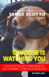 Serge Scotto - Saucisse is watching you.