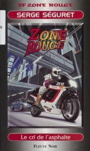 Serge Séguret - Cycle Chuck Shakelton N°  1 : Le cri de l'asphalte.