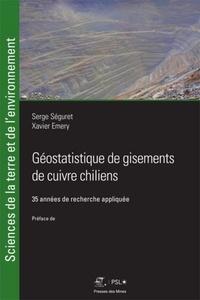 Serge Séguret et Xavier Emery - Géostatistique de gisements de cuivre chiliens - 35 années de recherche appliquée.