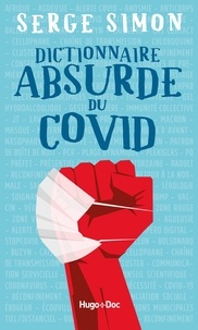 Serge Simon - Dictionnaire absurde du Covid.
