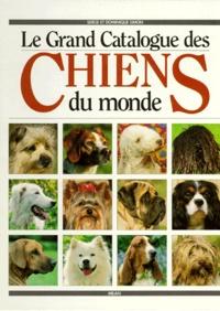 Serge Simon et Dominique Simon - Le grand catalogue des chiens du monde.