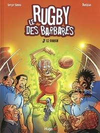 Serge Simon et  Duvigan - Le Rugby des barbares Tome 3 : Le coach.