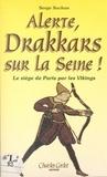 Serge Sochon - Alerte ! drakkars sur la Seine !.