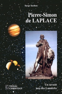 Serge Sochon - Pierre-Simon de Laplace - Un savant issu des Lumières.