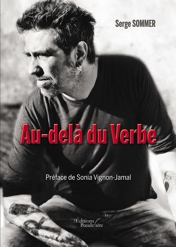 Serge Sommer - Au-delà du verbe.