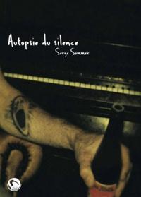 Serge Sommer - Autopsie du silence.
