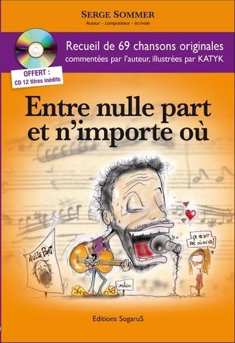 Serge Sommer - Entre nulle part et n'importe où. 1 CD audio