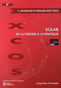 Serge Steer et Yvon Degré - Scilab : de la théorie à la pratique - Volume 2, Modéliser et simuler avec Xcos.
