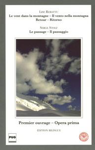Serge Stolf et Lise Rebattu - Le vent dans la montagne ; Retour ; Le passage - Edition bilingue français-italien.