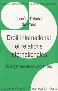 Serge Sur - Droit international et relations internationales - Divergences et convergences, Journée d'études de Paris.