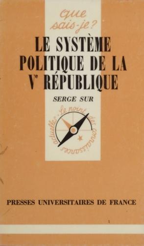 Le système politique de la 5e République