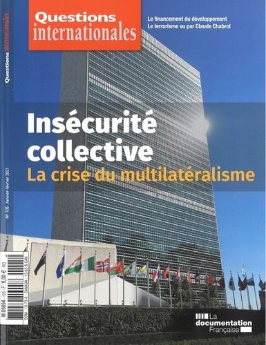 Questions internationales N° 105, janvier-févr Insécurité collective. La crise du multilatéralisme