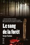 Serge Tachon - Le Sang de la forêt.