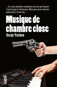 Serge Tachon - Musique de chambre close.