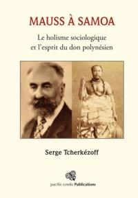 Serge Tcherkézoff - Mauss à Samoa - Le holisme sociologique et l'esprit du don polynésien.