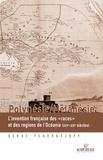 """Serge Tcherkézoff - Polynésie / Mélanésie - L'invention française des """"races"""" et des régions de l'Océanie (XVIe-XXe siècles)."""