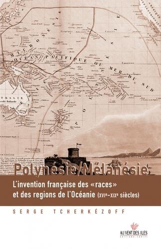 """Polynésie / Mélanésie. L'invention française des """"races"""" et des régions de l'Océanie (XVIe-XXe siècles)"""