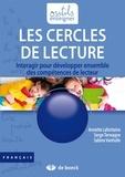 Serge Terwagne et Sabine Vanhulle - Les cercles de lecture - Interagir pour développer ensemble des compétences de lecteur.