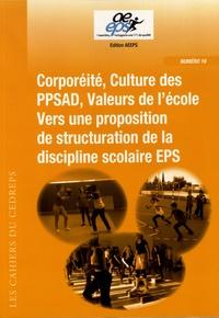 Serge Testevuide - Corporéité, culture des PPSAD, valeurs de l'école - Vers une proposition de structuration de la discipline scolaire EPS.