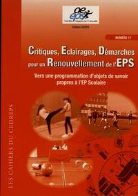 Serge Testevuide - Critiques, éclairages, démarches pour un renouvellement de l'EPS - Vers une programmation d'objets de savoir propres à l'EP Scolaire.