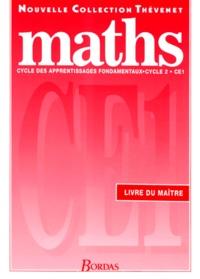 Serge Thévenet et Gérard Trève - MATHS CE1 CYCLE DES APPRENTISSAGES FONDAMENTAUX CYCLE 2 Livre du maître.