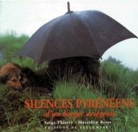 Serge Thierry et Marcellin Bérot - Silences pyrénéens d'un berger ariégeois.
