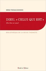 "Serge-Thomas Bonino - Dieu, ""celui qui est"" (De Deo ut uno)."