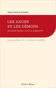 Serge-Thomas Bonino - Les anges et les démons - Quatorze leçons de théologie catholique.
